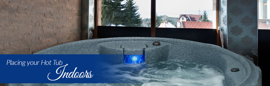 Placing your Hot Tub Indoors